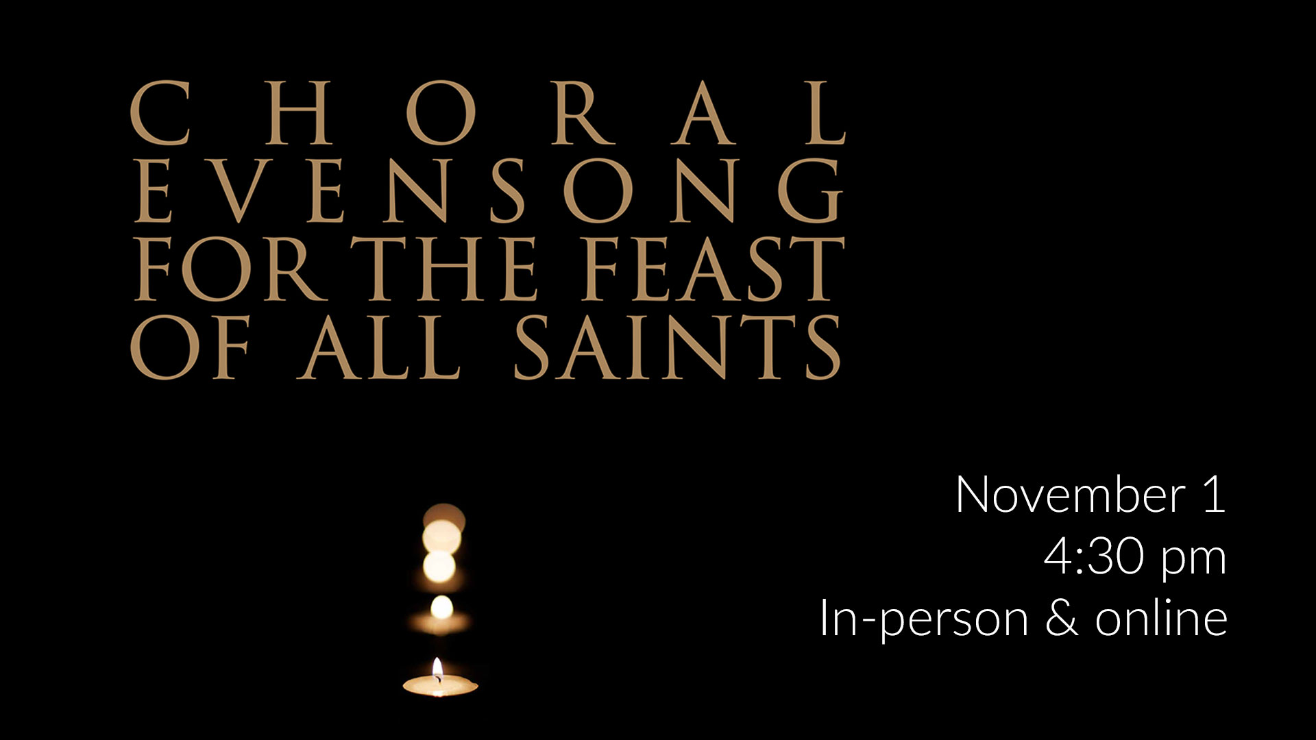 Choral Evensong for the Feast of All Saints